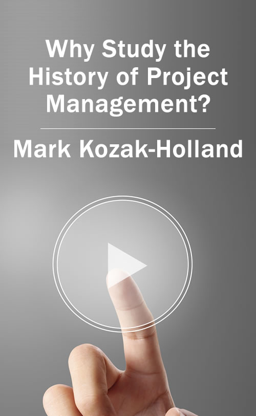 Why Study the History of Project Management? [Streaming Video]